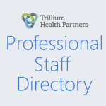 Trillium Health Partners Professional Staff Directory